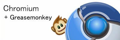 Chrome + GreaseMonkey